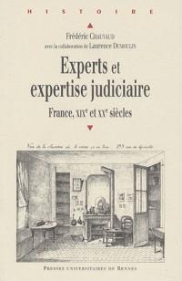 Experts et expertise judiciaire : France, XIXe et XXe siècles