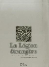 La Légion étrangère : 175 Ans d'histoire