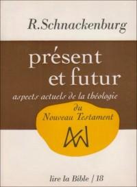 Present et futur. aspects actuels de la theologie du nouveau testament