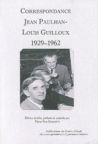 Correspondance Jean Paulhan-Louis Guilloux : 1929-1962