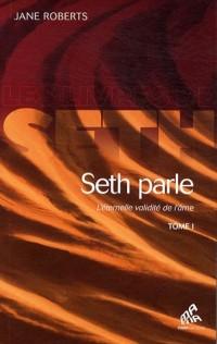 Seth parle : L'éternelle validité de l'âme Tome 1
