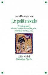 Le Petit Monde: Le corps humain dans les textes de la tradition juive, de la Bible aux lumières