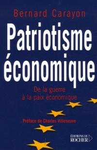 Patriotisme économique : De la guerre à la paix économique