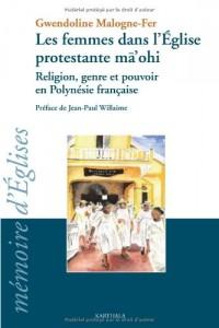 Les femmes dans l'église protestante ma'ohi : Religion, genre et pouvoir en Polynésie française