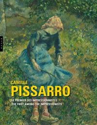Camille Pissarro le premier des impressionnistes