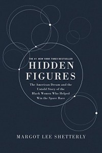 Hidden Figures Illustrated Edition: The American Dream and the Untold Story of the Black Women Mathematicians Who Helped Win the Space Race