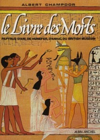 Le Livre des morts. Papyrus d' Ani, de Hunefer d'Anaî du British Museum