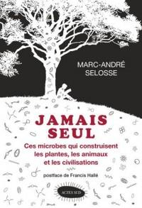 Jamais seul : Ces microbes qui construisent les plantes, les animaux et les civilisations
