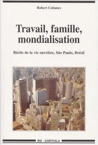 Travail, famille, mondialisation : Récits de la vie ouvrière - Sao Paulo, Brésil