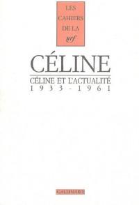 Céline et l'actualité 1933-1961