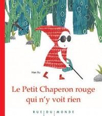 Le Petit chaperon rouge qui n'y voit rien