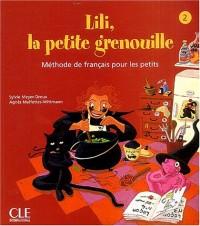Lili, la petite grenouille, 2 (Livre de l'élève)