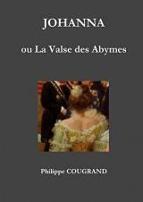 Johanna, Ou La Valse Des Abymes