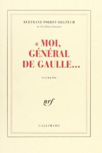 «Moi, général de Gaulle...»