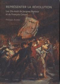 Représenter la Révolution : Les Dix-Août de Jacques Bertaux et de François Gérard