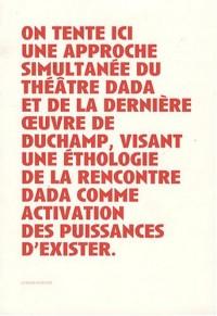 Duchamp, le regardeur et la scène de l'art : un théâtre dada : Suivi de Manifeste(s) pour un théâtre rastaquouère