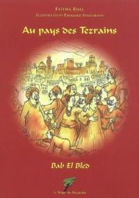 Au pays des Tezrains : Bab el bled