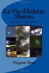 La Vie d'Ashtar Sheran: et les Flammes Jumelles