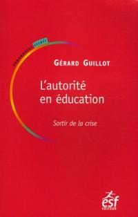 L'autorité en éducation : Sortir de la crise