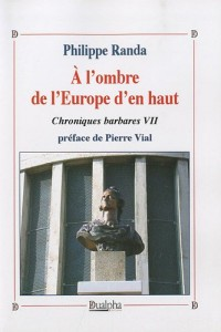 Chroniques barbares : Tome 7, A l'ombre de l'Europe d'en haut