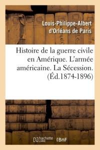 Hist Guerre Civile Amerique  ed 1874 1896