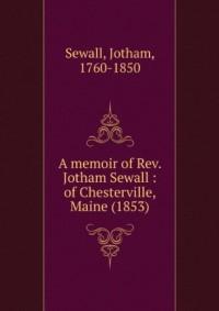 A memoir of Rev. Jotham Sewall : of Chesterville, Maine (1853)