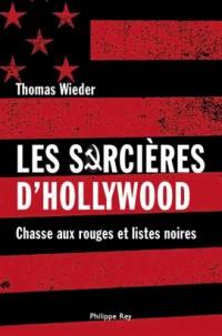 Les Sorcières de Hollywood : Chasse aux rouges et listes noires
