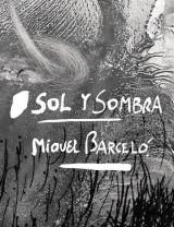 Sol y sombra : Miquel Barcelo