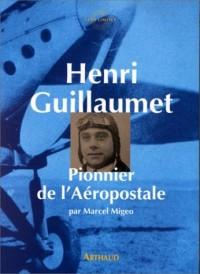 Henri Guillaumet : Pionnier de l'Aéropostale