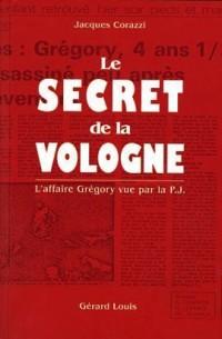 Le secret de la Vologne : L'affaire Grégory vue par la P.J.