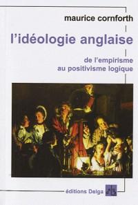 L'Idéologie Anglaise. de l'Empirisme au Positivisme Logique