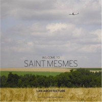 Welcome to Saint Mesmes. LAN architecture. Edition trilingue français/anglais/italien