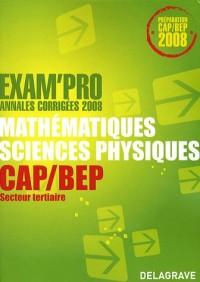 Mathématiques sciences physiques CAP/BEP secteur tertiaire : Annales corrigées