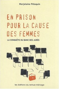 En prison pour la cause des femmes : La conquête du banc des jurés