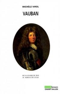 Vauban : De la gloire du roi au service de l'état