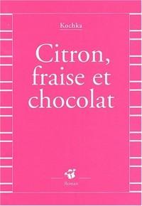 Citron, fraise et chocolat