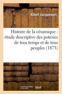 Histoire de la Céramique Etude  ed 1873