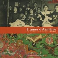 Trames d'Arménie : Tapis et broderies sur les chemins de l'exil (1900-1940)
