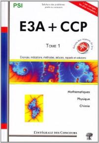Concours CCP et E3A, PSI : Tome 1, 2006-2008
