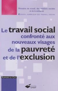 Le travail social confronté aux nouveaux visages de la pauvreté et de l'exclusion : Pauvreté et exclusion sociale : un défi pour notre société, un enjeu majeur pour le travail social