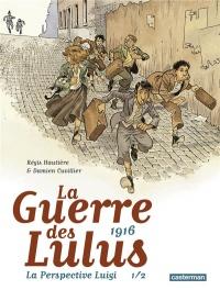 La Guerre des Lulus : 1916 : La perspective Luigi Tome 1