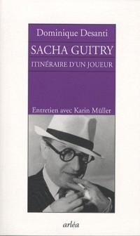 Sacha Guitry : Itinéraire d'un joueur