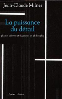 La puissance du détail: Phrases célèbres et fragments en philosophie