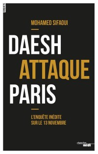 Daesh attaque Paris : L'enquête inédite sur le 13 novembre