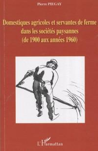 Domestiques agricoles et servantes de ferme dans les sociétés paysannes (de 1900 aux années 1960)