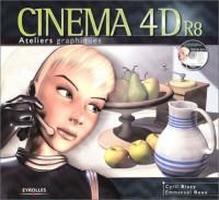 Cinéma 4D R8 : Ateliers graphiques