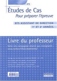 Etudes de cas pour préparer l'épreuve BTS assistant de direction 1re et 2e années : Livre du professeur