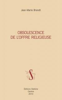 Obsolescence de l'Offre Religieuse.