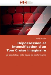 Dépossession et intensification d'un Tom Cruise imaginaire: Le spectateur et la figure de performance