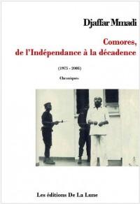 Comores, de l Independance a la Decadence
